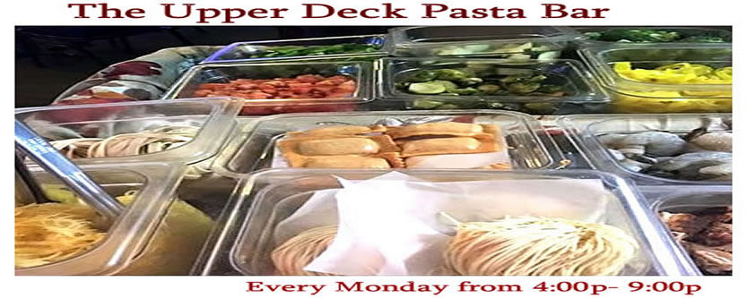 Monday Pasta Bar at the Upper Deck