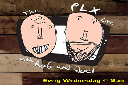 The PLX Live - Every Wednesday at 8pm
